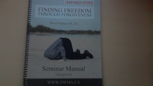 Finding Freedom Through Forgiveness workshop manual, pt on by Spoken Word Ministries Association